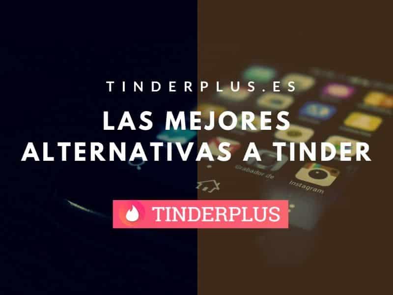 Las mejores alternativas a Tinder