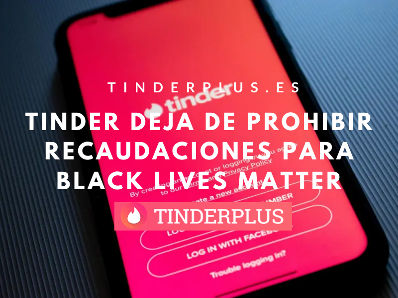 tinder recaudacion black lives matter